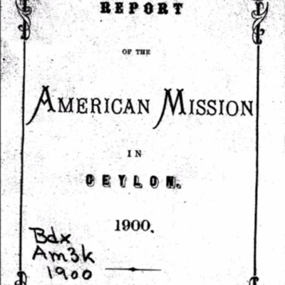 Report of the American Mission in Ceylon 1900