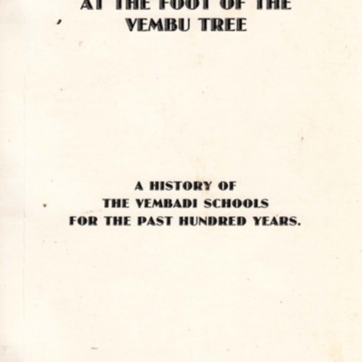 At the Foot of the Vembu Tree: A History of the Vembadi Schools for the Past Hundred Years