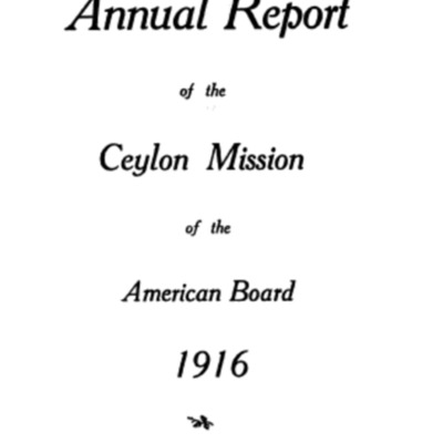 The One-Hundredth Annual Report of the Ceylon Mission of the American Board 1916