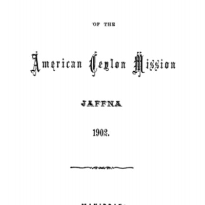Report of the American Mission in Ceylon 1902