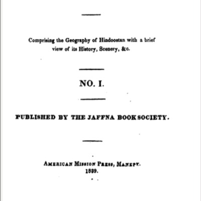 The Hindoo traveller: comprising the geography of Hindoostan with a brief view of its History, Scenery, &c. No. I.