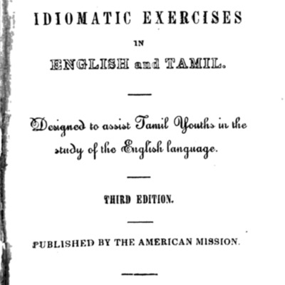 Phrase Book: Or, Idiomatic Exercises in English and Tamil: Designed to Assist Tamil Youth in the Study of the English Language